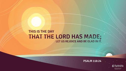 Psalm 118:1-2, 14-24